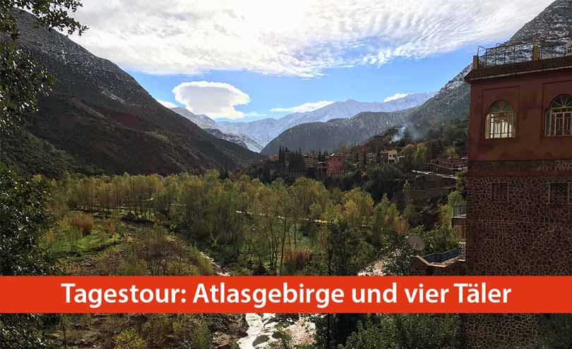 """Beschreibung der Tagestour """"Atlasgebirge und 4 Täler"""" im Hohen Altas (Marokko)"""