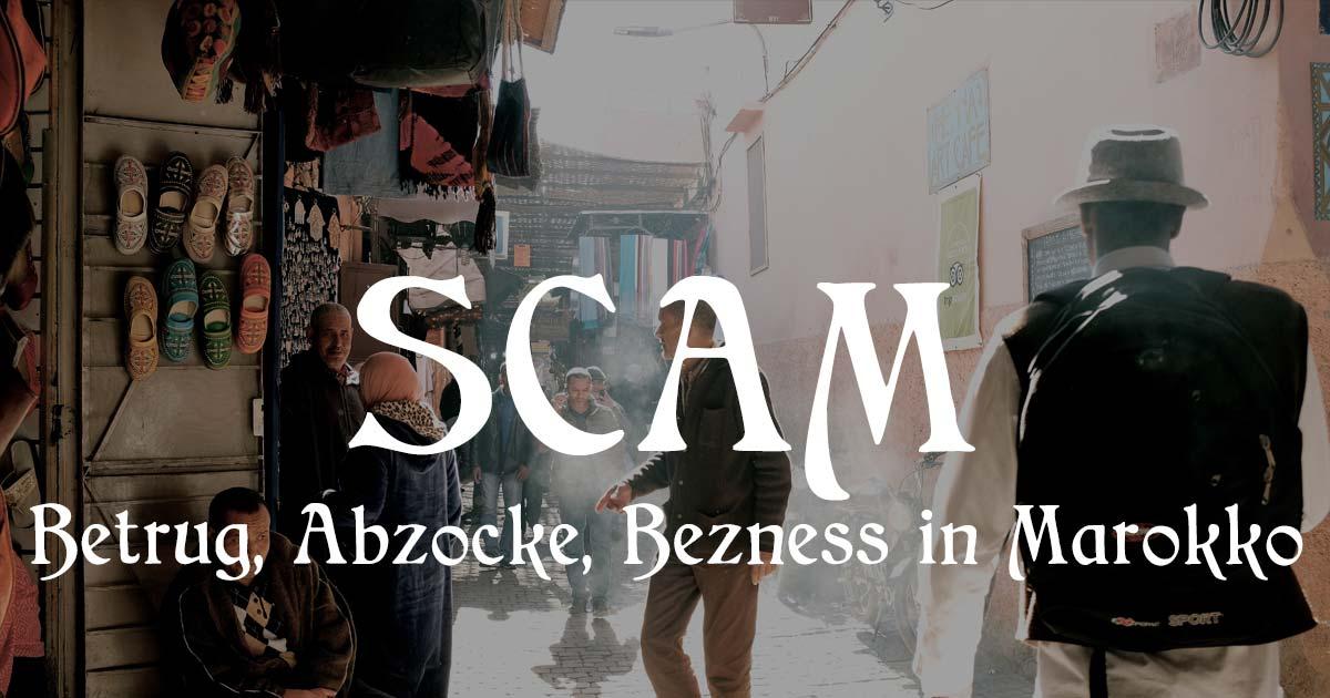 Scam und Bezness in Marokko und Marrakesch